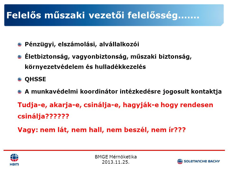 BMGE Mérnöketika 2013.11.25. Pénzügyi, elszámolási, alvállalkozói Életbiztonság, vagyonbiztonság, műszaki biztonság, környezetvédelem és hulladékkezel