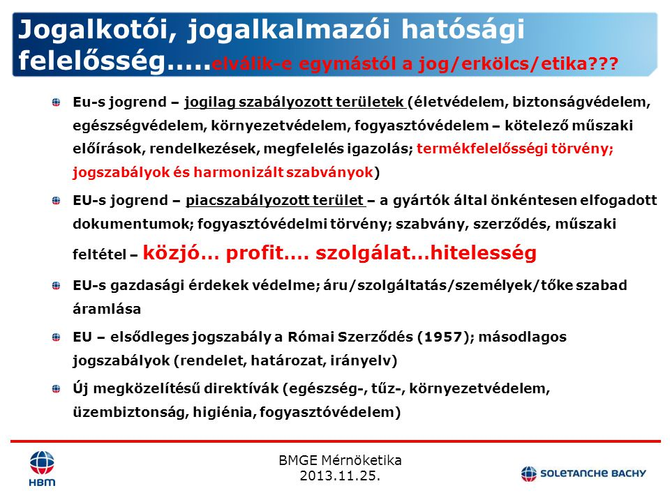 BMGE Mérnöketika 2013.11.25. Eu-s jogrend – jogilag szabályozott területek (életvédelem, biztonságvédelem, egészségvédelem, környezetvédelem, fogyaszt
