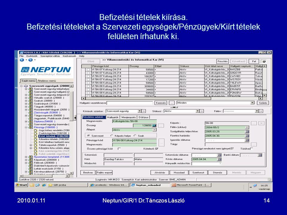 2010.01.11Neptun/GIR/1 Dr.Tánczos László14 Befizetési tételek kiírása.