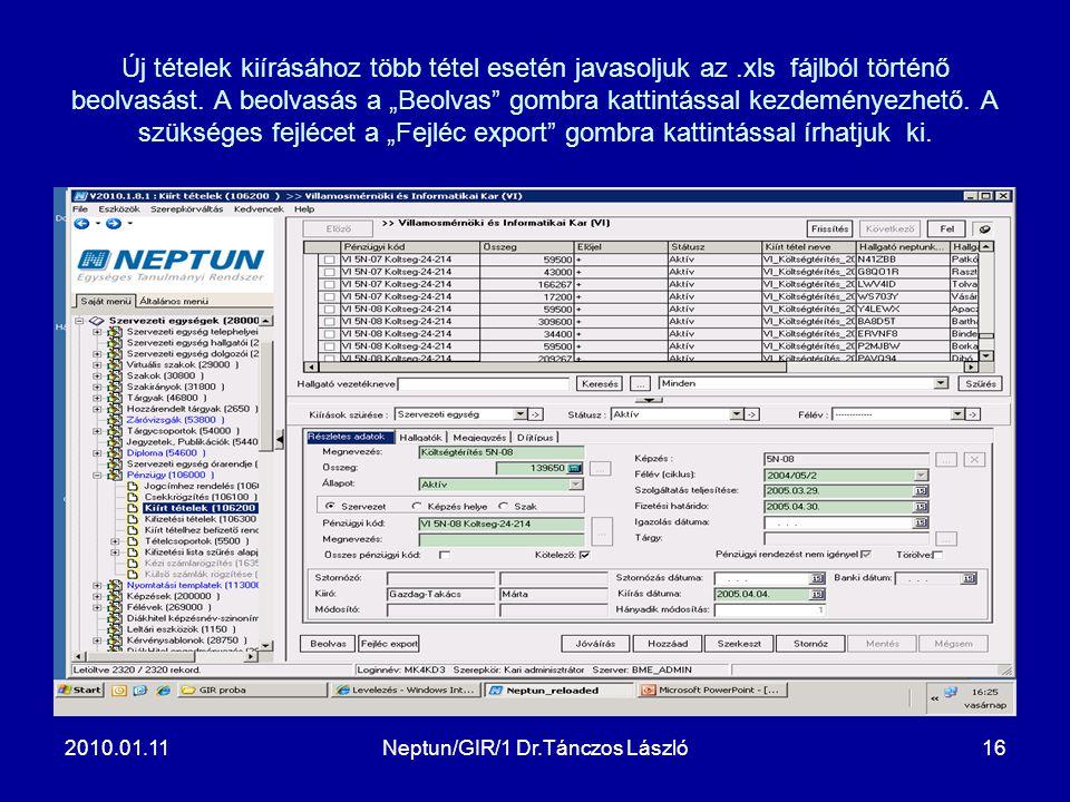 2010.01.11Neptun/GIR/1 Dr.Tánczos László16 Új tételek kiírásához több tétel esetén javasoljuk az.xls fájlból történő beolvasást.