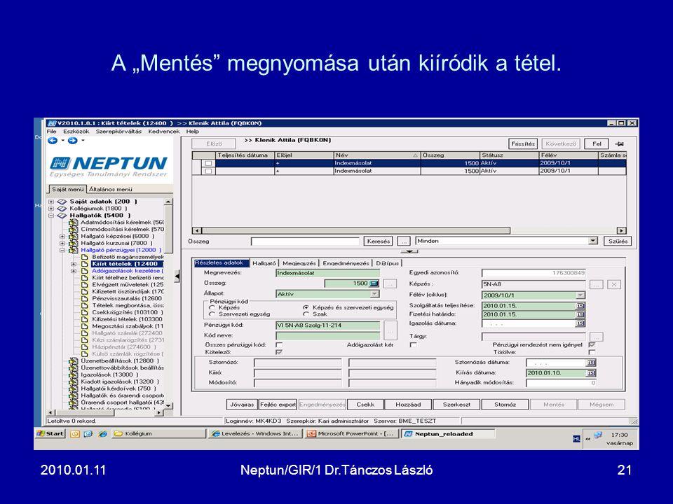 """2010.01.11Neptun/GIR/1 Dr.Tánczos László21 A """"Mentés"""" megnyomása után kiíródik a tétel."""