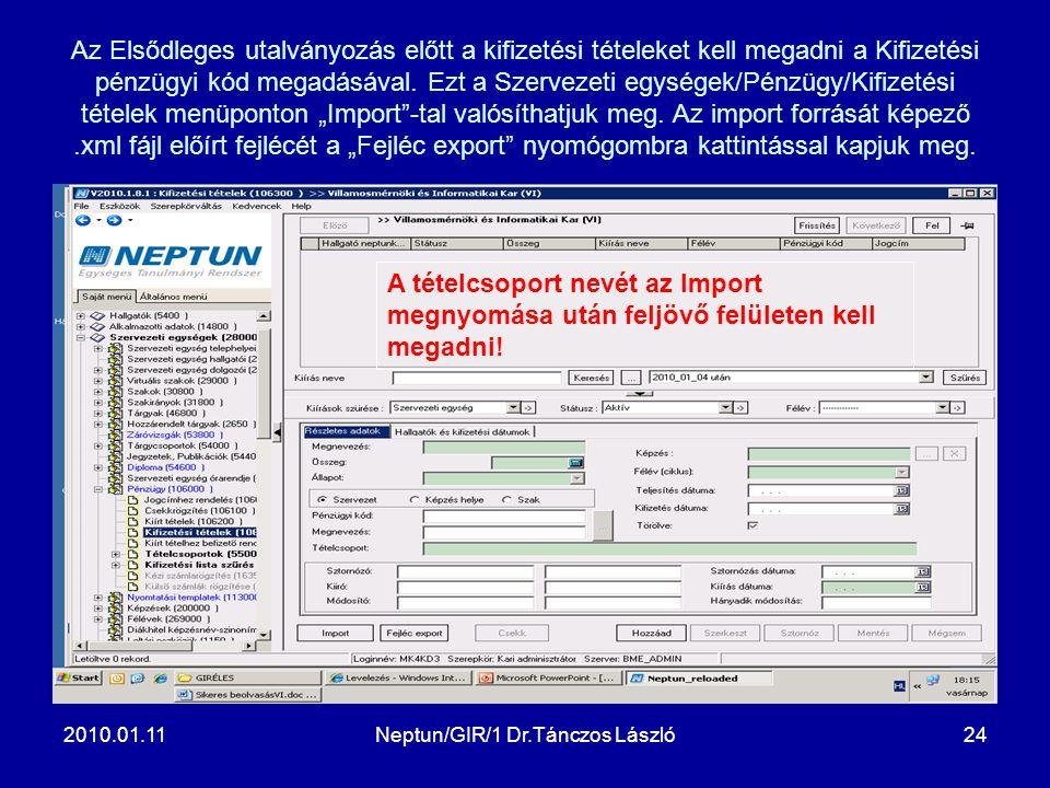 2010.01.11Neptun/GIR/1 Dr.Tánczos László24 Az Elsődleges utalványozás előtt a kifizetési tételeket kell megadni a Kifizetési pénzügyi kód megadásával.