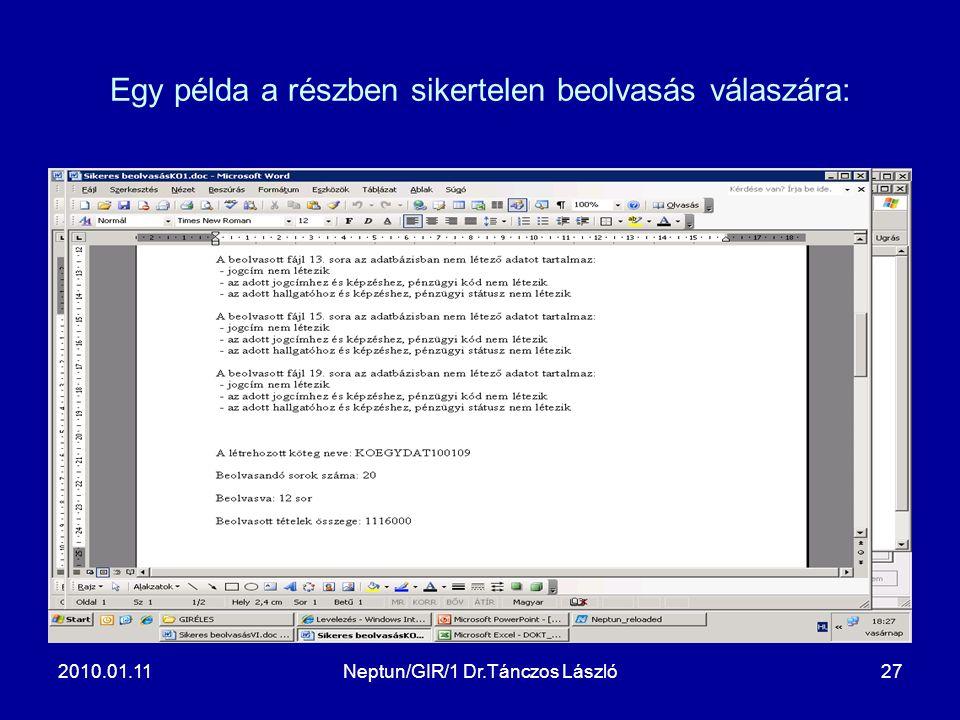 2010.01.11Neptun/GIR/1 Dr.Tánczos László27 Egy példa a részben sikertelen beolvasás válaszára: