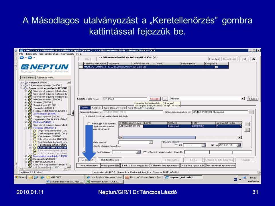 """2010.01.11Neptun/GIR/1 Dr.Tánczos László31 A Másodlagos utalványozást a """"Keretellenőrzés"""" gombra kattintással fejezzük be."""