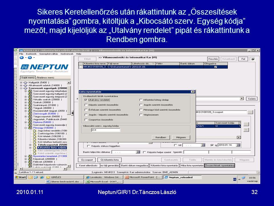 """2010.01.11Neptun/GIR/1 Dr.Tánczos László32 Sikeres Keretellenőrzés után rákattintunk az """"Összesítések nyomtatása gombra, kitöltjük a """"Kibocsátó szerv."""