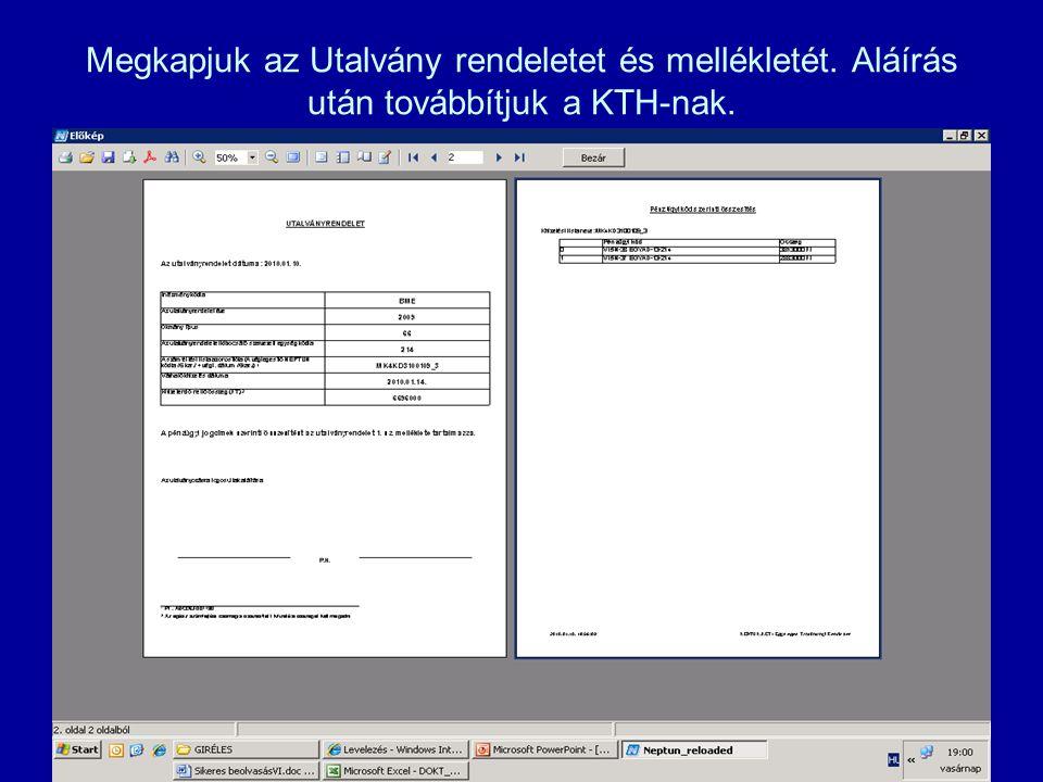 2010.01.11Neptun/GIR/1 Dr.Tánczos László33 Megkapjuk az Utalvány rendeletet és mellékletét. Aláírás után továbbítjuk a KTH-nak.