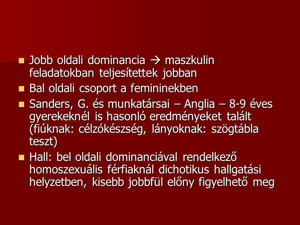 Jobb oldali dominancia  maszkulin feladatokban teljesítettek jobban Jobb oldali dominancia  maszkulin feladatokban teljesítettek jobban Bal oldali c