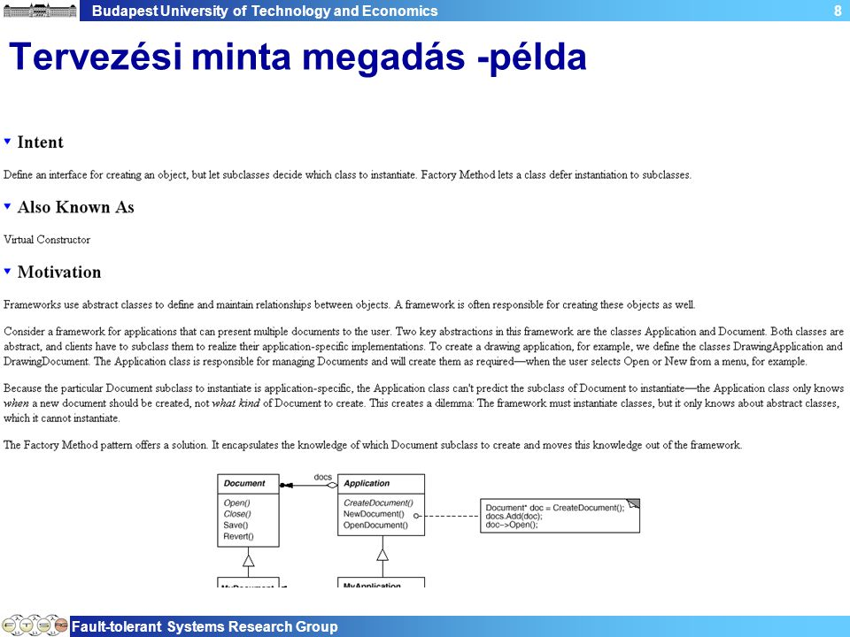 Budapest University of Technology and Economics Fault-tolerant Systems Research Group 8 Tervezési minta megadás -példa