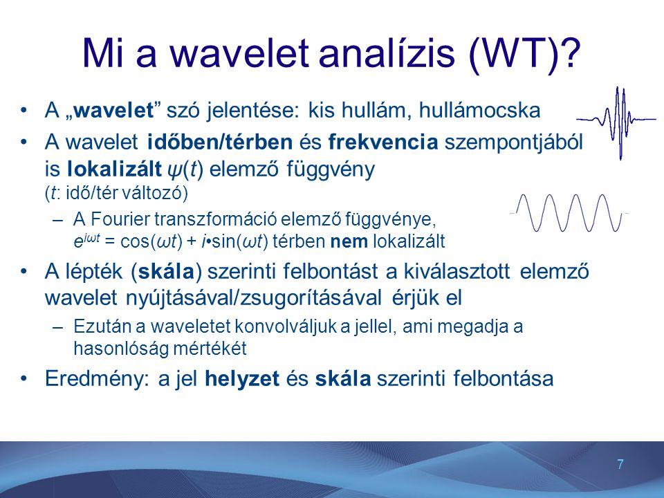"""7 Mi a wavelet analízis (WT)? A """"wavelet"""" szó jelentése: kis hullám, hullámocska A wavelet időben/térben és frekvencia szempontjából is lokalizált ψ(t"""
