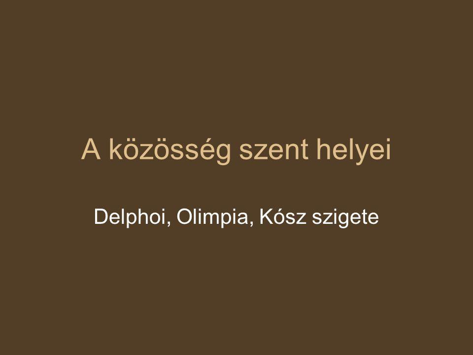 A közösség szent helyei Delphoi, Olimpia, Kósz szigete