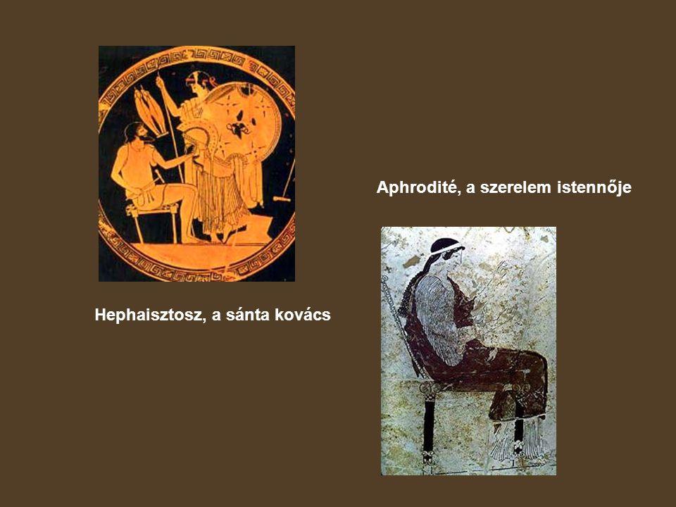 Hephaisztosz, a sánta kovács Aphrodité, a szerelem istennője