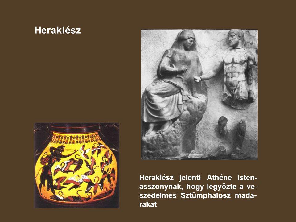 Heraklész Heraklész jelenti Athéne isten- asszonynak, hogy legyőzte a ve- szedelmes Sztümphalosz mada- rakat