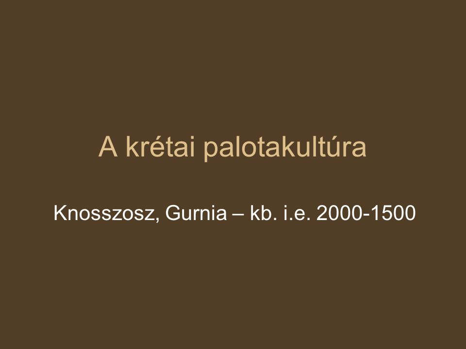 A krétai palotakultúra Knosszosz, Gurnia – kb. i.e. 2000-1500