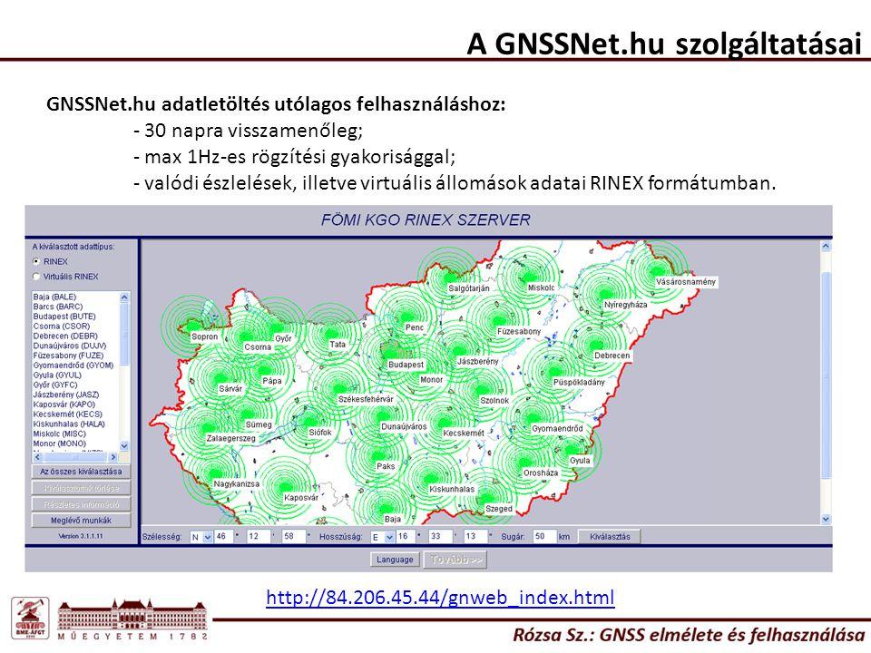 GNSSNet.hu adatletöltés utólagos felhasználáshoz: - 30 napra visszamenőleg; - max 1Hz-es rögzítési gyakorisággal; - valódi észlelések, illetve virtuál