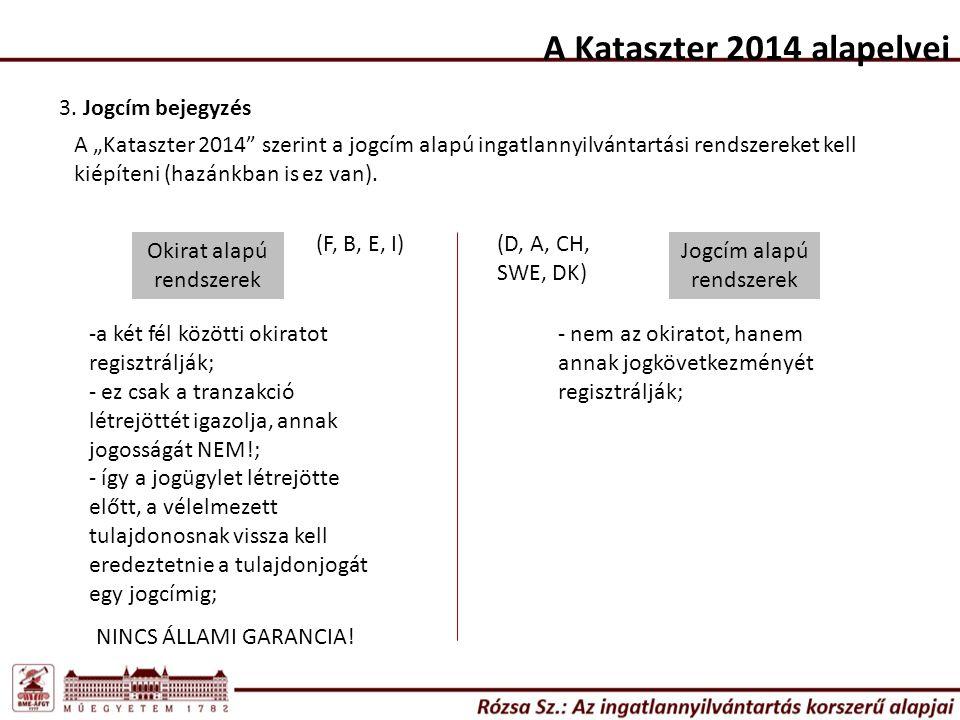 A Kataszter 2014 alapelvei 3.