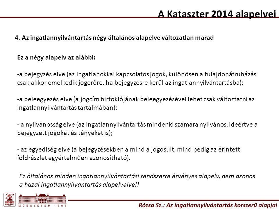 A Kataszter 2014 alapelvei 4.