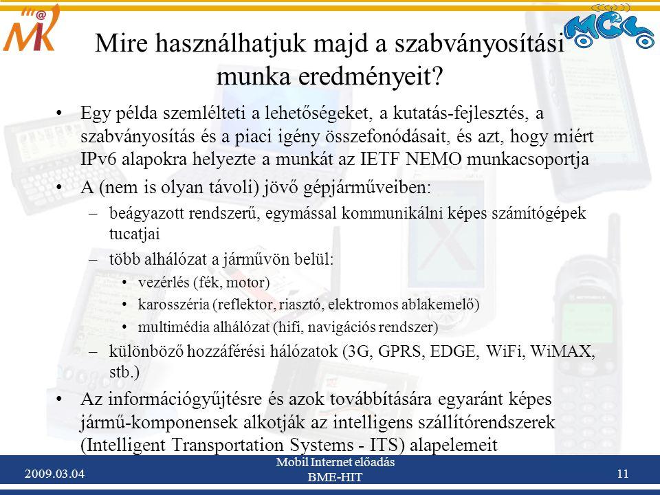 2009.03.04 Mobil Internet előadás BME-HIT 11 Mire használhatjuk majd a szabványosítási munka eredményeit.