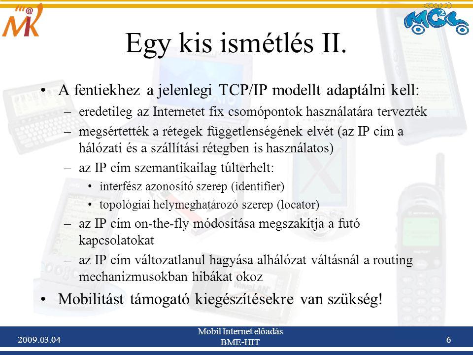 2009.03.04 Mobil Internet előadás BME-HIT 7 Hoszt mobilitás vs.