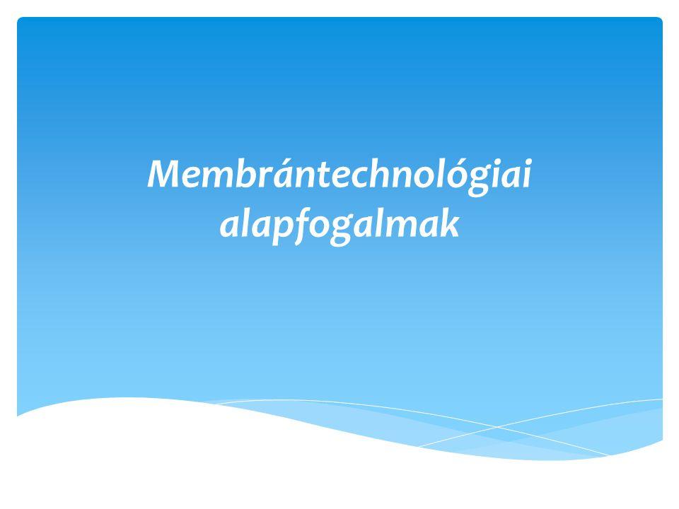 Membrántechnológiai alapfogalmak