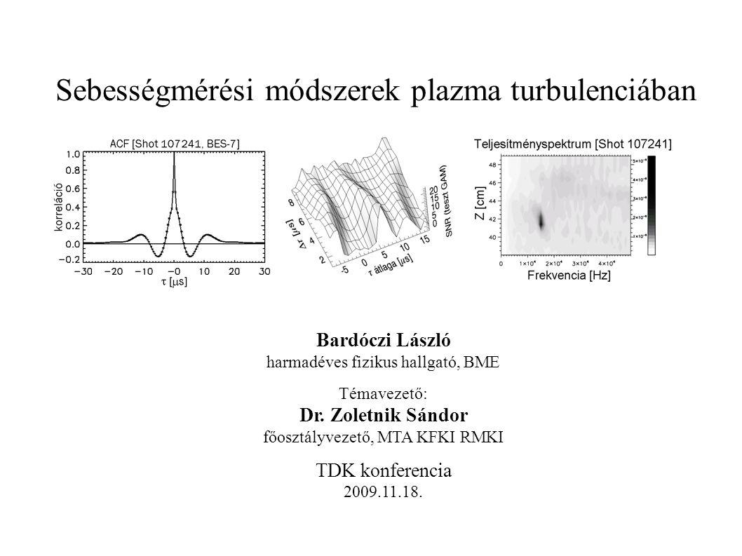 A kísérletek azt mutatják, hogy a mágneses szigetelésen átmenő hő és részecsketranszportot a turbulencia dominálja.