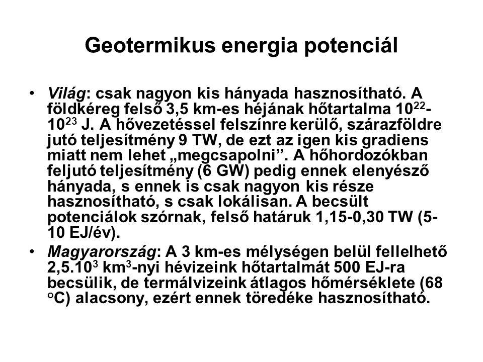 Geotermikus energia potenciál Világ: csak nagyon kis hányada hasznosítható. A földkéreg felső 3,5 km-es héjának hőtartalma 10 22 - 10 23 J. A hővezeté