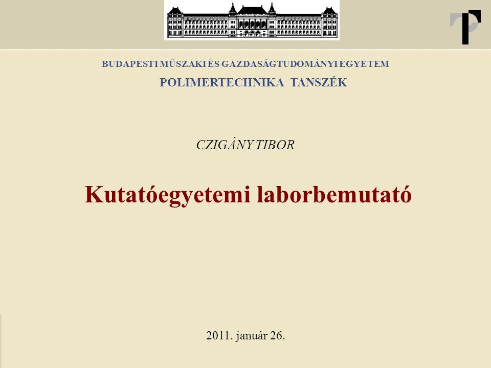 Polimertechnika Tanszék Tanszék – T ép. 3. emelet Laboratórium – MT. ép.