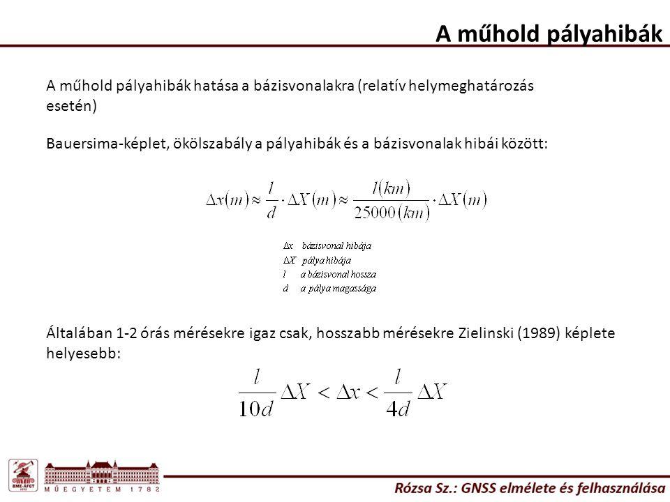 A műhold pályahibák Általában 1-2 órás mérésekre igaz csak, hosszabb mérésekre Zielinski (1989) képlete helyesebb: Bauersima-képlet, ökölszabály a pál