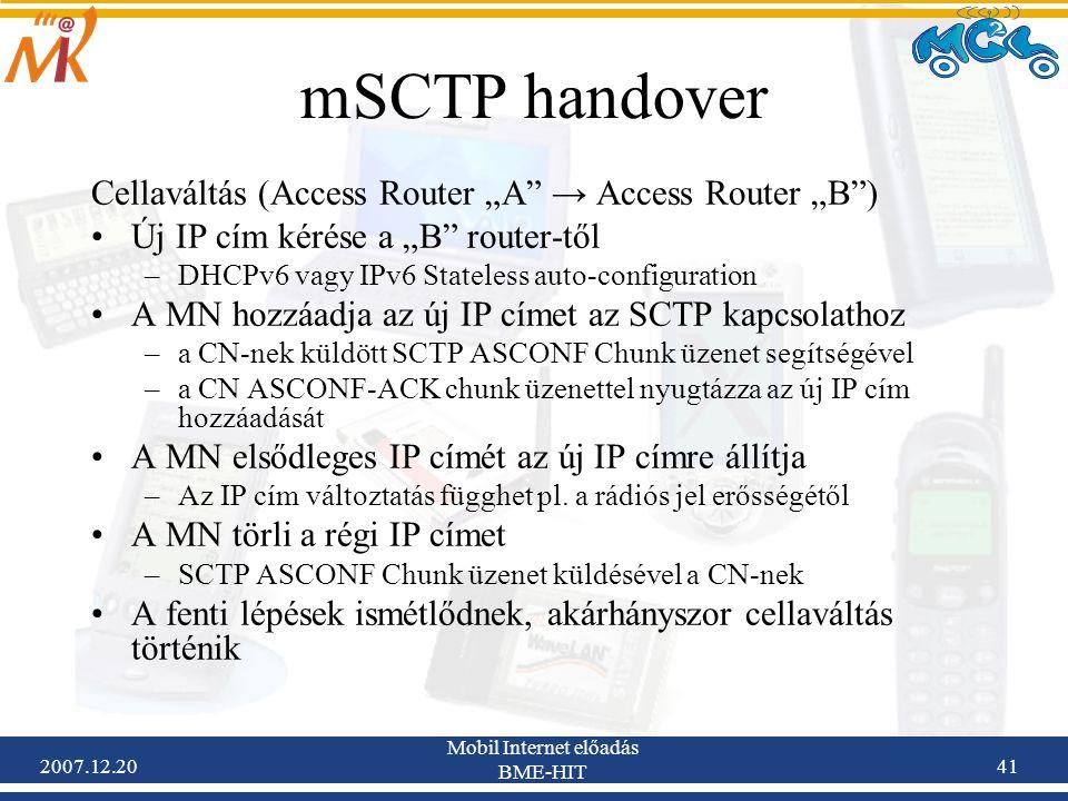 """2007.12.20 Mobil Internet előadás BME-HIT 41 mSCTP handover Cellaváltás (Access Router """"A"""" → Access Router """"B"""") Új IP cím kérése a """"B"""" router-től –DHC"""