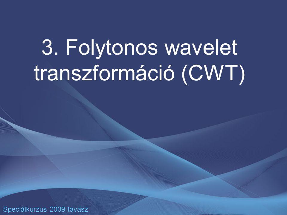 2 A CWT matematikai alapja konvolúció révén elemezzük az f(t) függvényt egy olyan ψ ab (t) függvénycsaláddal, amelyek egy ψ(t) anya (elemző) wavelet eltolt (b) és átskálázott (a) (>1D-ben esetleg elforgatott) változatai