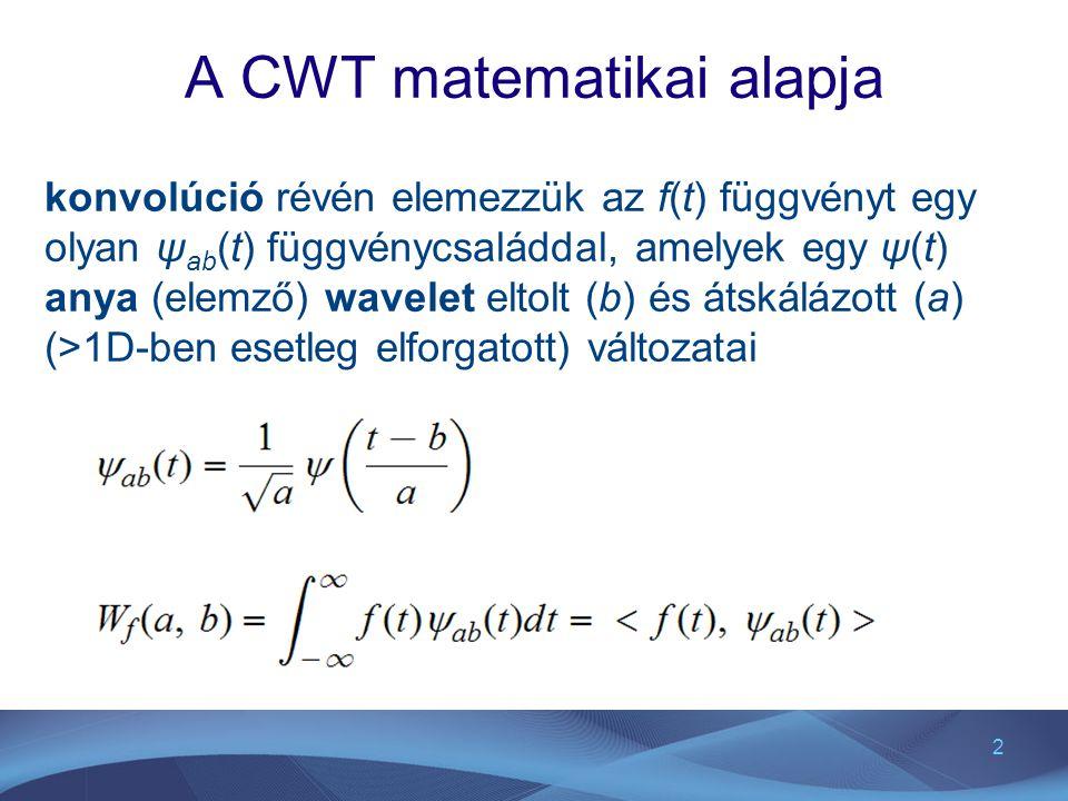 3 Anya wavelet A ψ(t) anya wavelet nem tetszőleges: bizonyos alapfeltételt teljesítenie kell (admissibility) ψ(t) Fourier transzformáltja ω = 0-nál elég gyorsan csökkenjen: A fenti feltétel teljesül, ha ψ(t) négyzetesen integrálható és nincs nulla frekvenciájú komponense.