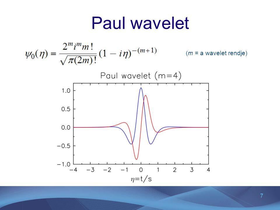 28 Morlet vagy DOG wavelet komplex vagy valós valós: finomabb felbontás időben: +/- oszcillációk külön