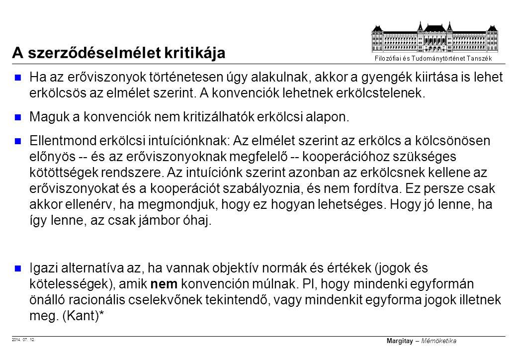 2014. 07. 12. Margitay – Mérnöketika Ha az erőviszonyok történetesen úgy alakulnak, akkor a gyengék kiirtása is lehet erkölcsös az elmélet szerint. A