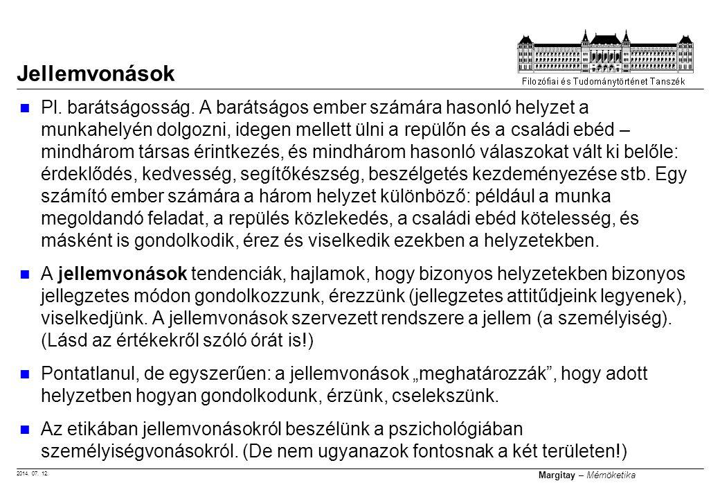2014. 07. 12. Margitay – Mérnöketika Pl. barátságosság. A barátságos ember számára hasonló helyzet a munkahelyén dolgozni, idegen mellett ülni a repül