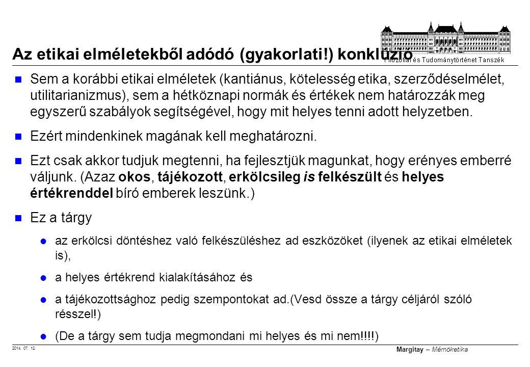2014. 07. 12. Margitay – Mérnöketika Sem a korábbi etikai elméletek (kantiánus, kötelesség etika, szerződéselmélet, utilitarianizmus), sem a hétköznap