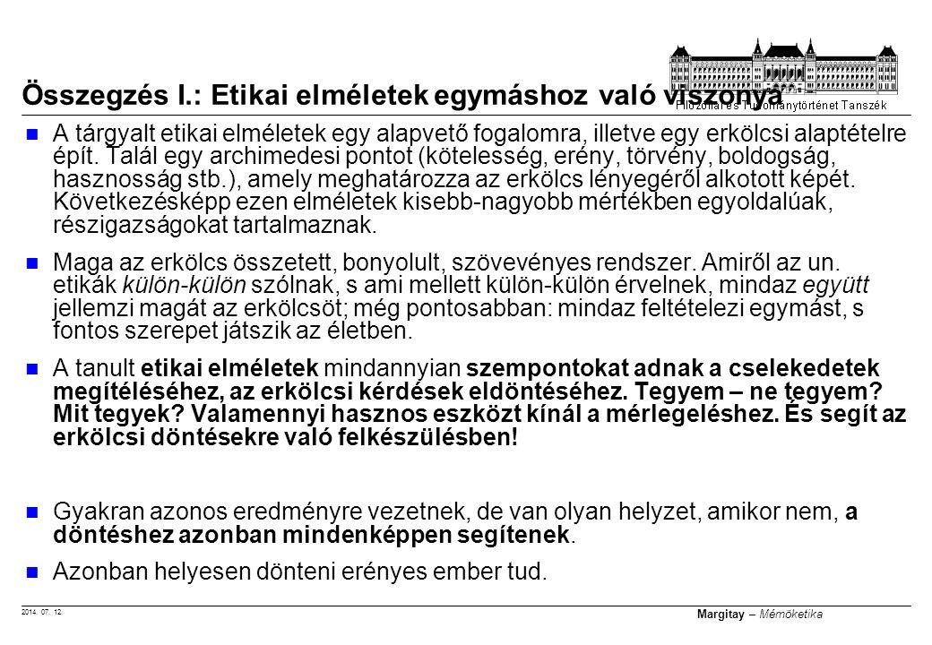 2014. 07. 12. Margitay – Mérnöketika A tárgyalt etikai elméletek egy alapvető fogalomra, illetve egy erkölcsi alaptételre épít. Talál egy archimedesi