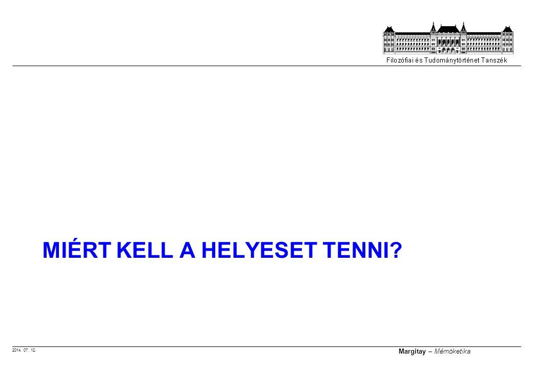 2014. 07. 12. Margitay – Mérnöketika MIÉRT KELL A HELYESET TENNI?