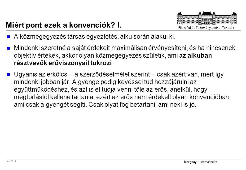 2014. 07. 12. Margitay – Mérnöketika A közmegegyezés társas egyeztetés, alku során alakul ki. Mindenki szeretné a saját érdekeit maximálisan érvényesí