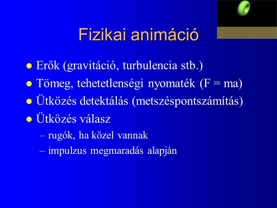 Fizikai animáció l Erők (gravitáció, turbulencia stb.) l Tömeg, tehetetlenségi nyomaték (F = ma) l Ütközés detektálás (metszéspontszámítás) l Ütközés
