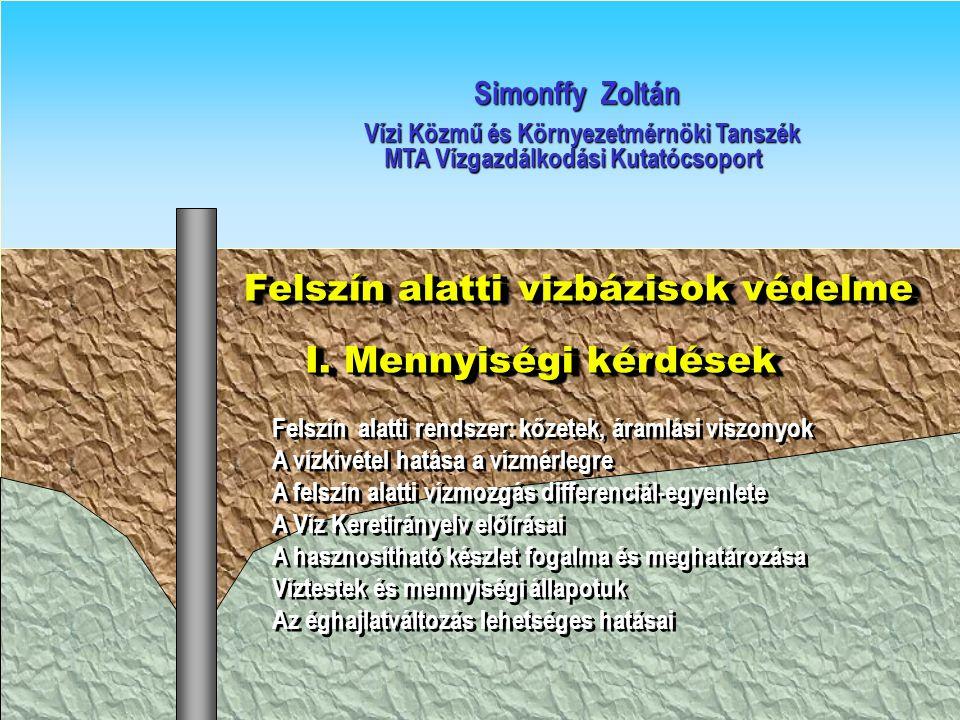 Felszín alatti vizbázisok védelme Felszín alatti vizbázisok védelme I.