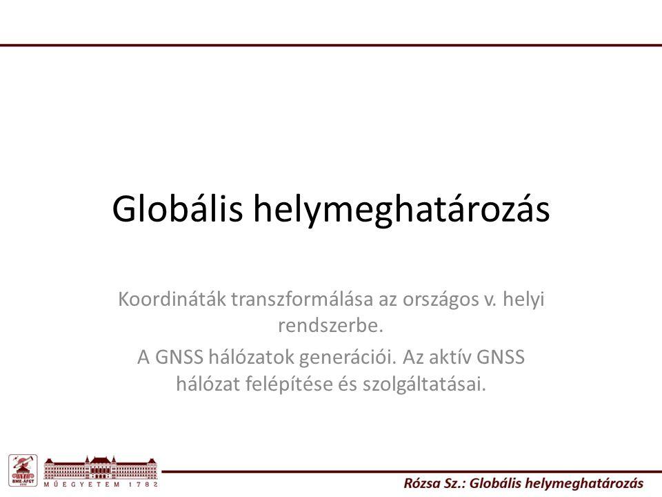 Globális helymeghatározás Koordináták transzformálása az országos v.