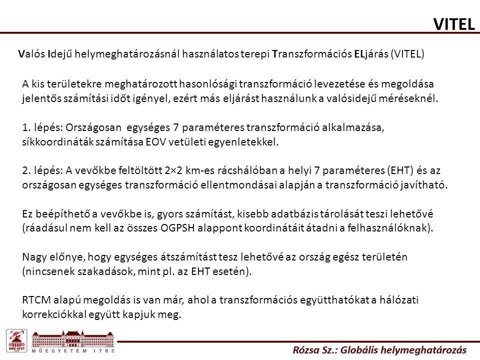 VITEL Valós Idejű helymeghatározásnál használatos terepi Transzformációs ELjárás (VITEL) A kis területekre meghatározott hasonlósági transzformáció le