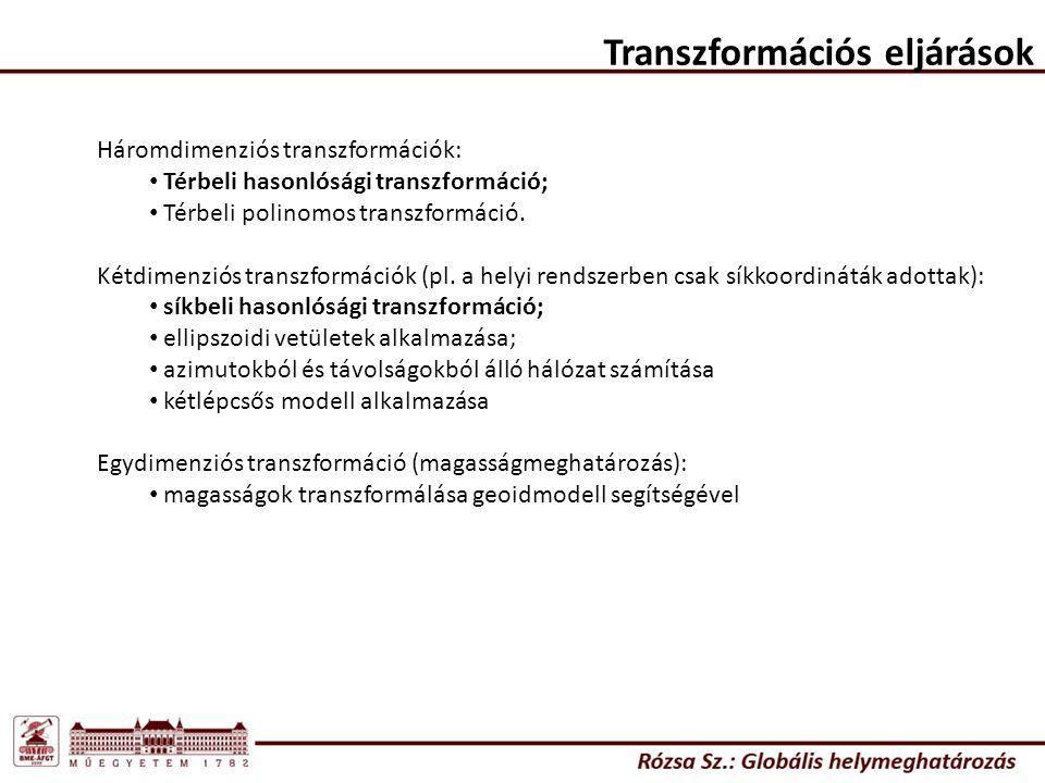 Transzformációs eljárások Háromdimenziós transzformációk: Térbeli hasonlósági transzformáció; Térbeli polinomos transzformáció. Kétdimenziós transzfor