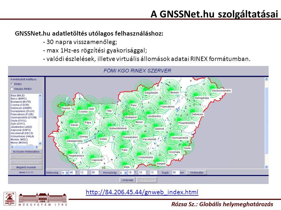 GNSSNet.hu adatletöltés utólagos felhasználáshoz: - 30 napra visszamenőleg; - max 1Hz-es rögzítési gyakorisággal; - valódi észlelések, illetve virtuális állomások adatai RINEX formátumban.