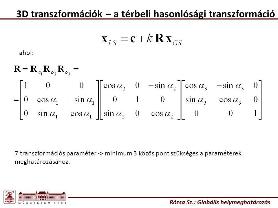 ahol: 7 transzformációs paraméter -> minimum 3 közös pont szükséges a paraméterek meghatározásához.