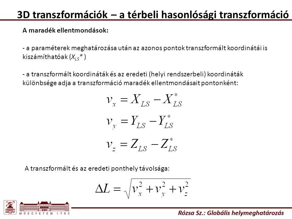 3D transzformációk – a térbeli hasonlósági transzformáció A maradék ellentmondások: - a paraméterek meghatározása után az azonos pontok transzformált