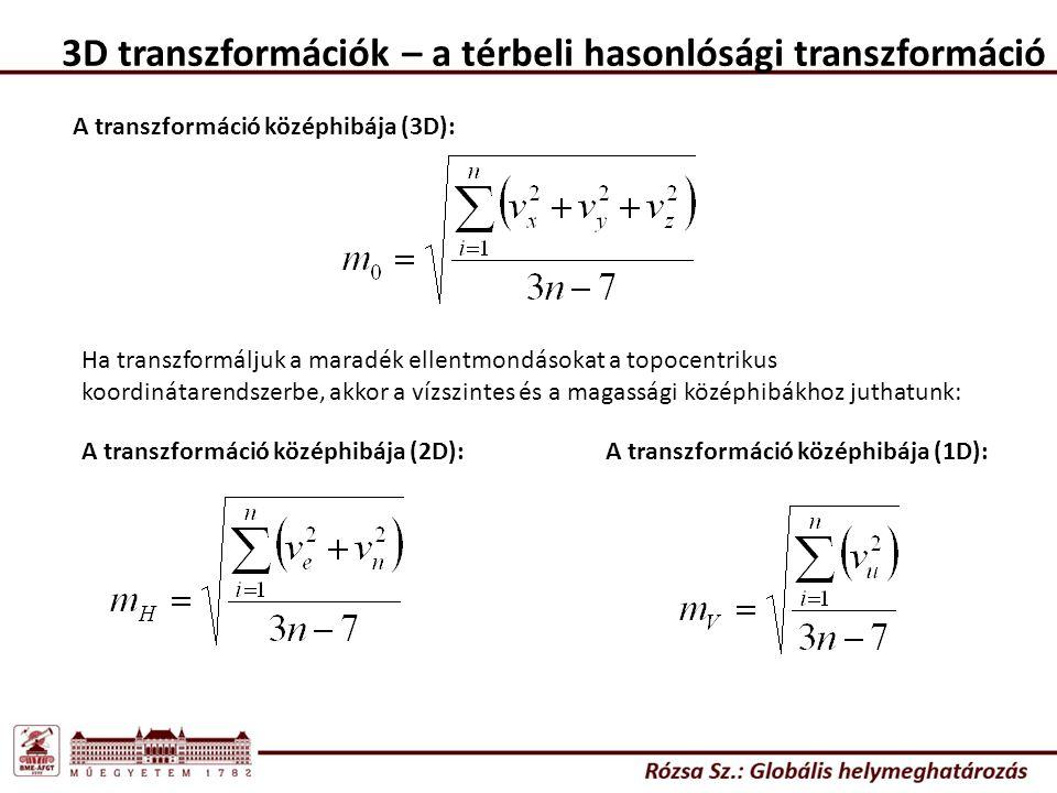 3D transzformációk – a térbeli hasonlósági transzformáció A transzformáció középhibája (3D): Ha transzformáljuk a maradék ellentmondásokat a topocentr