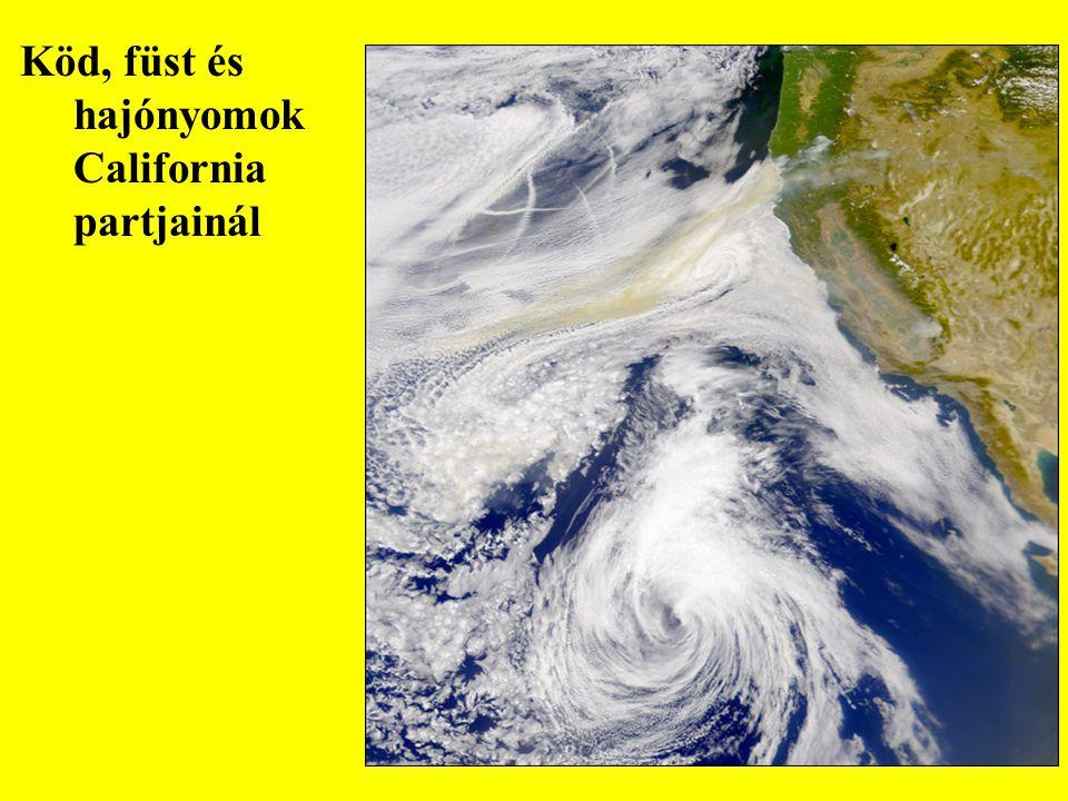 Köd, füst és hajónyomok California partjainál