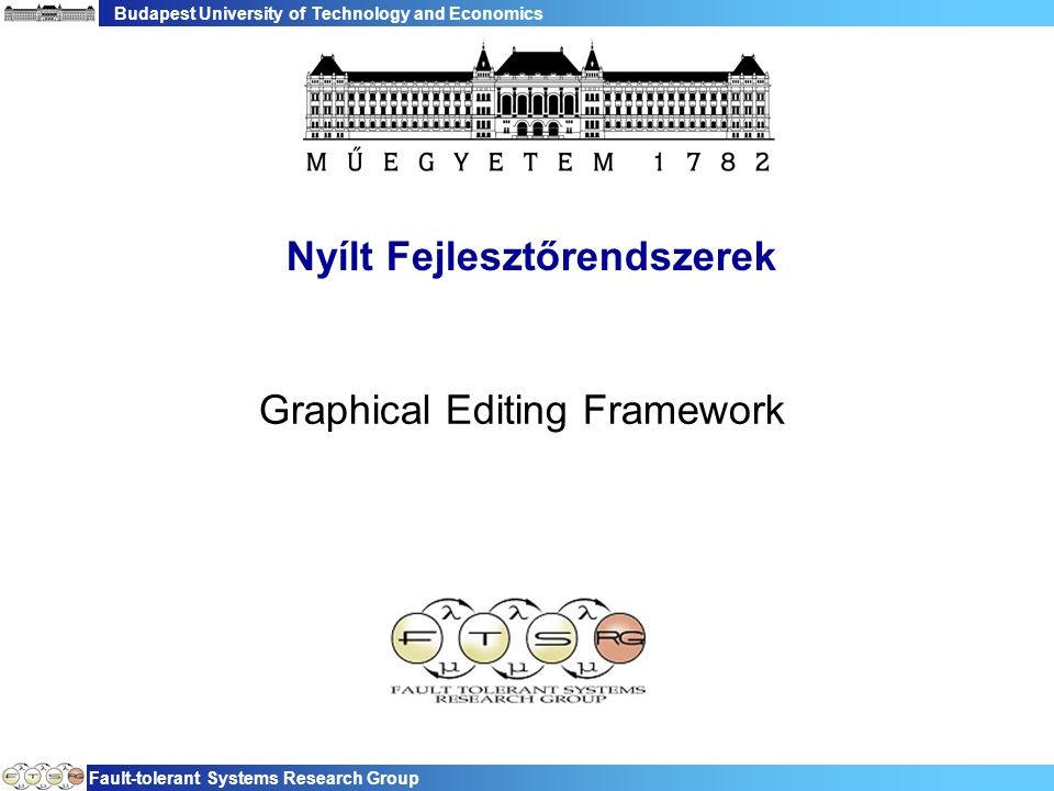 Budapest University of Technology and Economics Fault-tolerant Systems Research Group 52 GraphicalEditor használata public class ElsoGEFEditor extends GraphicalEditor { public ElsoGEFEditor() { setEditDomain(new DefaultEditDomain(this)); } protected void configureGraphicalViewer() { getGraphicalViewer().setEditPartFactory( new ElsoGEFEditPartFactory()); } public void init(IEditorSite site, IEditorInput input) throws PartInitException { super.init(site, input); // Modell felépítése az input alapján } protected void initializeGraphicalViewer() { getGraphicalViewer().setContents(modell_gyoker); }...