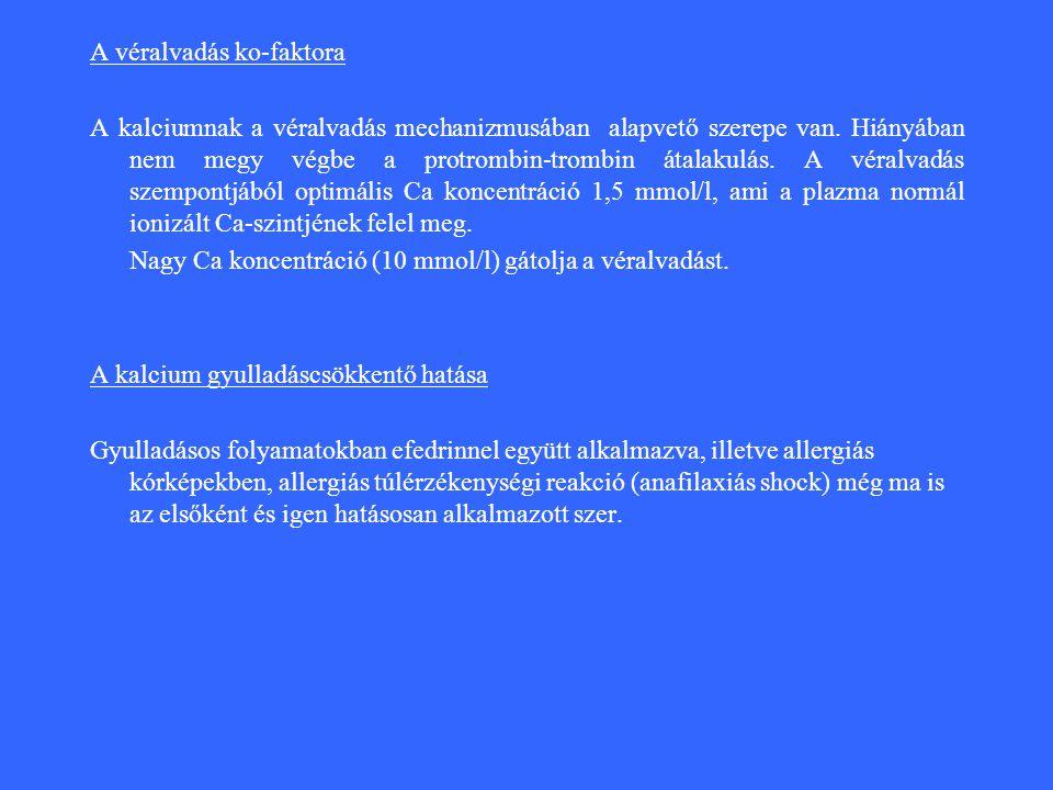 A véralvadás ko-faktora A kalciumnak a véralvadás mechanizmusában alapvető szerepe van.