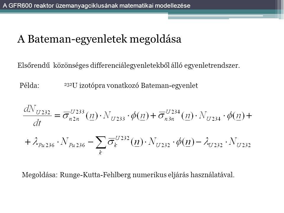 A Bateman-egyenletek megoldása Megoldása: Runge-Kutta-Fehlberg numerikus eljárás használatával.